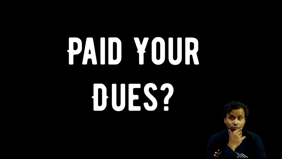 paid your dues?